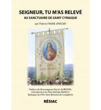 SEIGNEUR TU M'AS RELEVE au sanctuaire de St Cyriaque - Nouvelle édition 2011