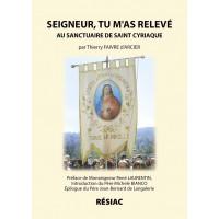 SEIGNEUR TU M'AS RELEVÉ au sanctuaire de Saint Cyriaque - Nouvelle édition 2011