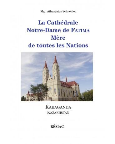 CATHÉDRALE NOTRE-DAME DE FATIMA (LA) - MÈRE DE TOUTES LES NATIONS