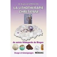 LITHOTHÉRAPIE CHRÉTIENNE DE SAINTE HILDEGARDE DE BINGEN (LA)