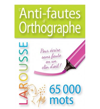 ANTI FAUTES D ORTHOGRAPHE (L') LAROUSSE