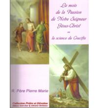 MOIS DE LA PASSION DE NOTRE-SEIGNEUR JÉSUS CHRIST OU LA SCIENCE DU CRUCIFIX