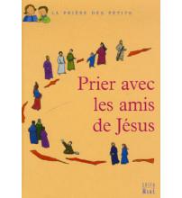 PRIER AVEC LES AMIS DE JESUS