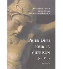 PRIER DIEU POUR LA GUERISON livret 1