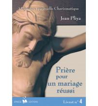 PRIERE POUR UN MARIAGE REUSSI livret 4