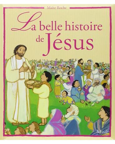 BELLE HISTOIRE DE JESUS (LA)