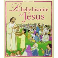 BELLE HISTOIRE DE JÉSUS (LA)