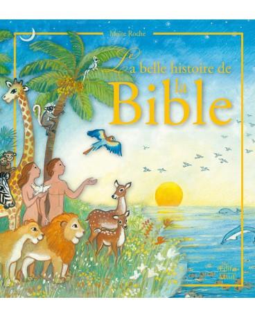 BELLE HISTOIRE DE LA BIBLE (LA)