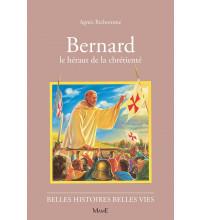 BERNARD le héraut de la chrétienté