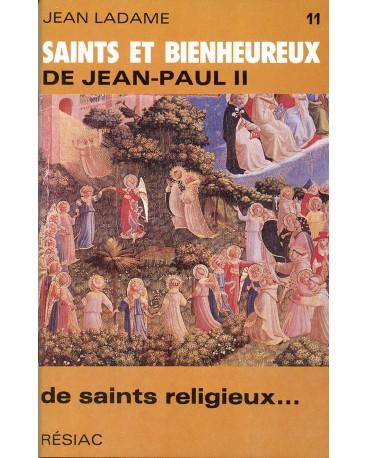 SAINTS ET BIENHEUREUX DE JEAN PAUL II T11/DE SAINTS RELIGIEUX