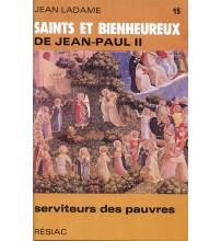 SAINTS ET BIENHEUREUX DE JEAN PAUL II T15/ SERVITEURS DES PAUVRES