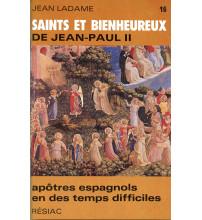 SAINTS ET BIENHEUREUX DE JEAN PAUL II T16/ APOTRES ESPAGNOLS