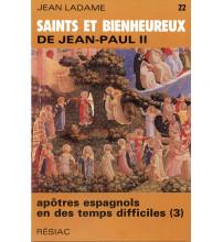 SAINTS ET BIENHEUREUX DE JEAN PAUL II T22/APOTRES ESPAGNOLS