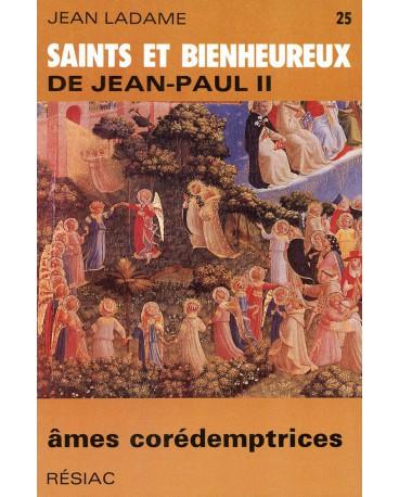SAINTS ET BIENHEUREUX DE JEAN PAUL II T25/AMES COREDEMPTRICES