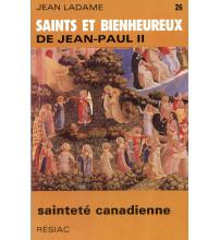 SAINTS ET BIENHEUREUX DE JEAN PAUL II T26/SAINTETE CANADIENNE