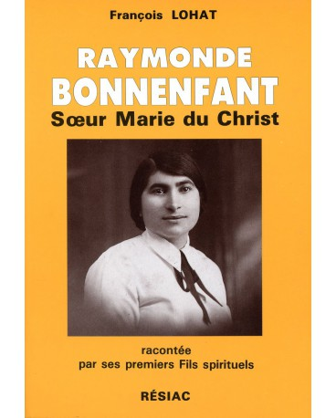 RAYMONDE BONNENFANT : SOEUR MARIE DU CHRIST