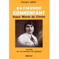 RAYMONDE BONNENFANT : SŒUR MARIE DU CHRIST