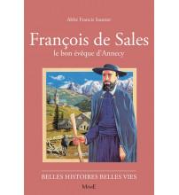 FRANCOIS DE SALES, le bon évêque d'Annecy