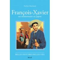FRANCOIS XAVIER, un missionnaire au Japon