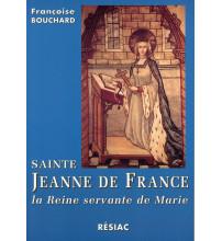 STE JEANNE DE FRANCE LA REINE SERVANTE DE MARIE