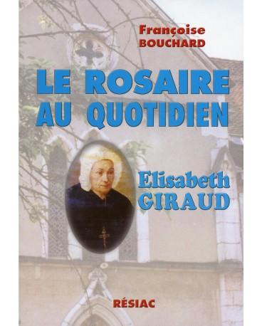 ROSAIRE AU QUOTIDIEN (LE) ELISABETH GIRAUD