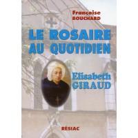 ROSAIRE AU QUOTIDIEN (LE) ÉLISABETH GIRAUD