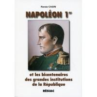 NAPOLÉON 1er ET LES BICENTENAIRES DES GRANDES INSTITUTIONS DE LA RÉPUBLIQUE