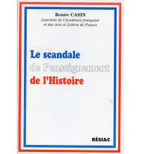 SCANDALE DE L'ENSEIGNEMENT DE L'HISTOIRE (LE)