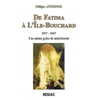 DE FATIMA À L'ILE-BOUCHARD 1917-1947 Une même grâce de miséricorde