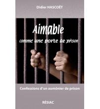 AIMABLE COMME UNE PORTE DE PRISON - Confessions d'un aumônier de prison