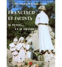 FRANCISCO ET JACINTA SI PETITS... ET SI GRANDS !
