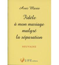 AVEC MARIE, FIDÈLE À MON MARIAGE MALGRÉ LA SÉPARATION