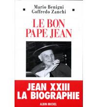 BON PAPE JEAN - JEAN XXIII LA BIOGRAPHIE