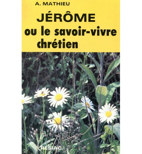 JEROME OU LE SAVOIR VIVRE CHRETIEN