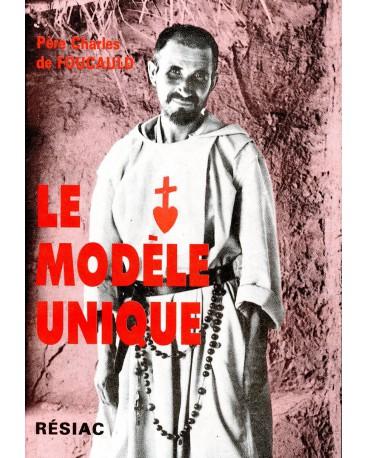 MODELE UNIQUE (LE) - CH DE FOUCAULD