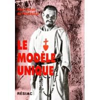 MODÈLE UNIQUE (LE) - CHARLES DE FOUCAULD