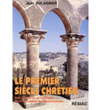 PREMIER SIÈCLE CHRÉTIEN (LE)