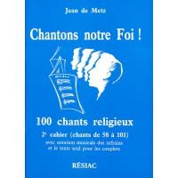 CHANTONS NOTRE FOI ! N° 58 A 101