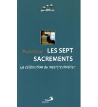SEPT SACREMENTS (LES) - La célébration du mystère chrétien