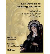 DÉVOTIONS AU SANG DE JÉSUS (LES) révélées à sainte Brigitte de Suède Les Quinze Oraisons - Les Sept Pater Noster