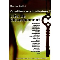 Occultisme ou christianisme ? CLÉS DE DISCERNEMENT