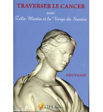 TRAVERSER LE CANCER avec Zélie Martin et la Vierge du Sourire Neuvaine