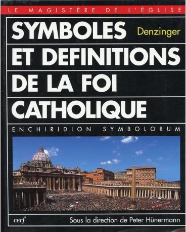 SYMBOLES ET DEFINITIONS DE LA FOI CATHOLIQUE