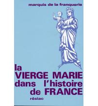 VIERGE MARIE DANS L'HISTOIRE DE FRANCE (LA)