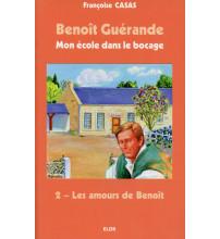BENOÎT GUÉRANDE 02 LES AMOURS DE BENOÎT