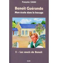 BENOÎT GUÉRANDE 05 LES SOUCIS DE BENOÎT