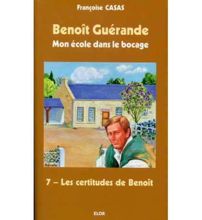 BENOÎT GUÉRANDE 07 LES CERTITUDES DE BENOÎT