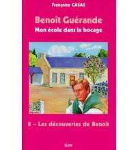 BENOÎT GUÉRANDE 08 LES DÉCOUVERTES DE BENOÎT
