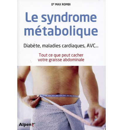 SYNDROME METABOLIQUE (LE)