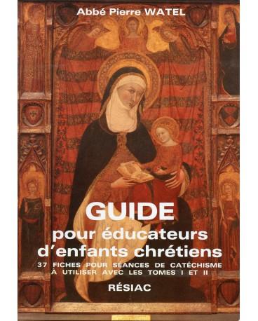 GUIDE POUR ÉDUCATEURS D'ENFANTS CHRÉTIENS (FICHES)